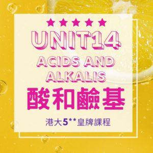 Unit 14. Acids and Alkalis Part A 酸和鹼基 1