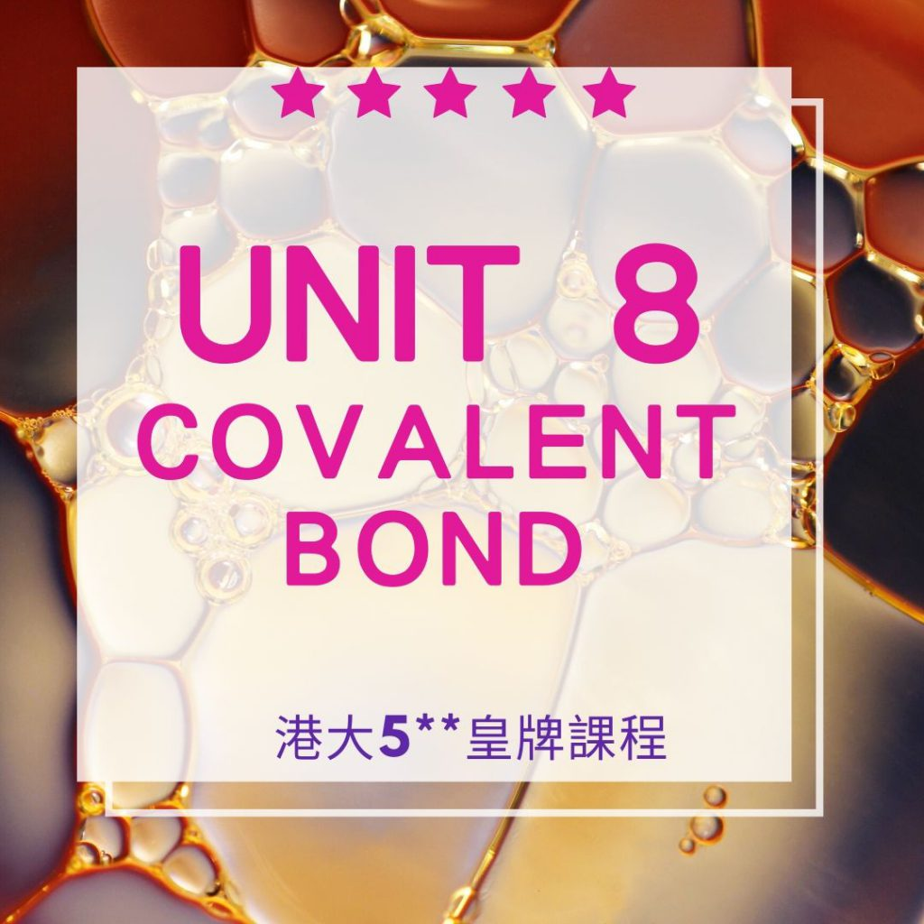 Unit 8. Covalent Bond Part A 共價鍵 2